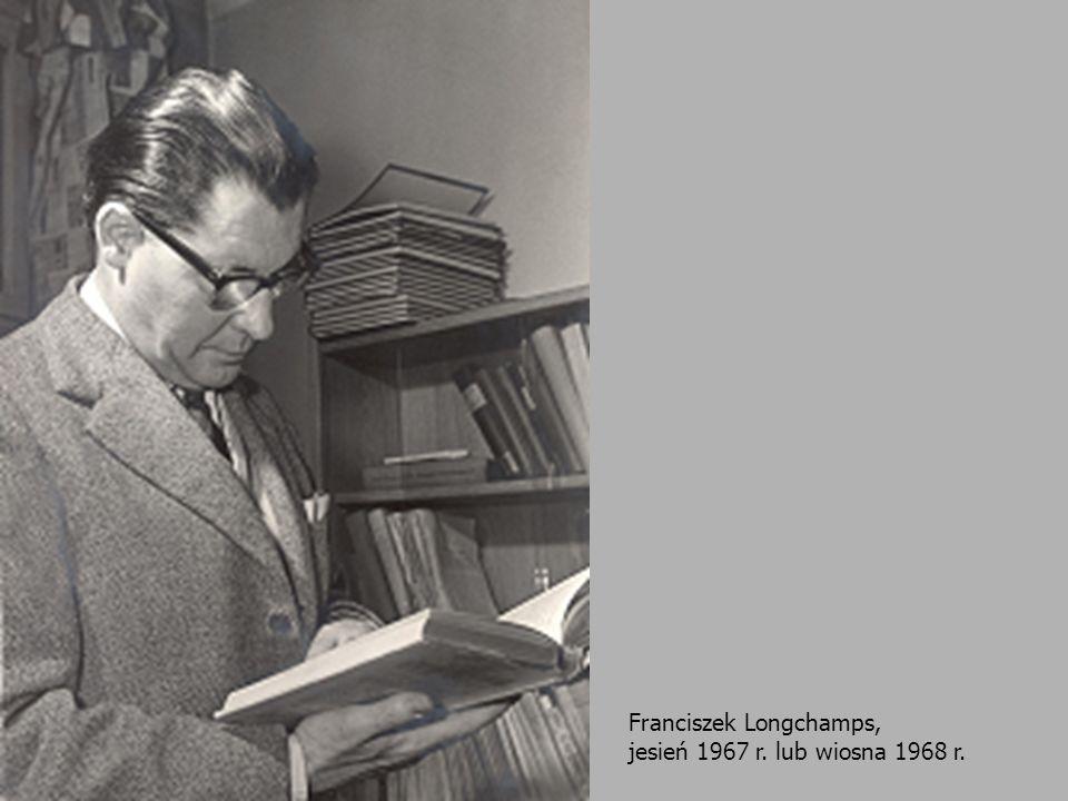 5 Franciszek Longchamps, jesień 1967 r. lub wiosna 1968 r.