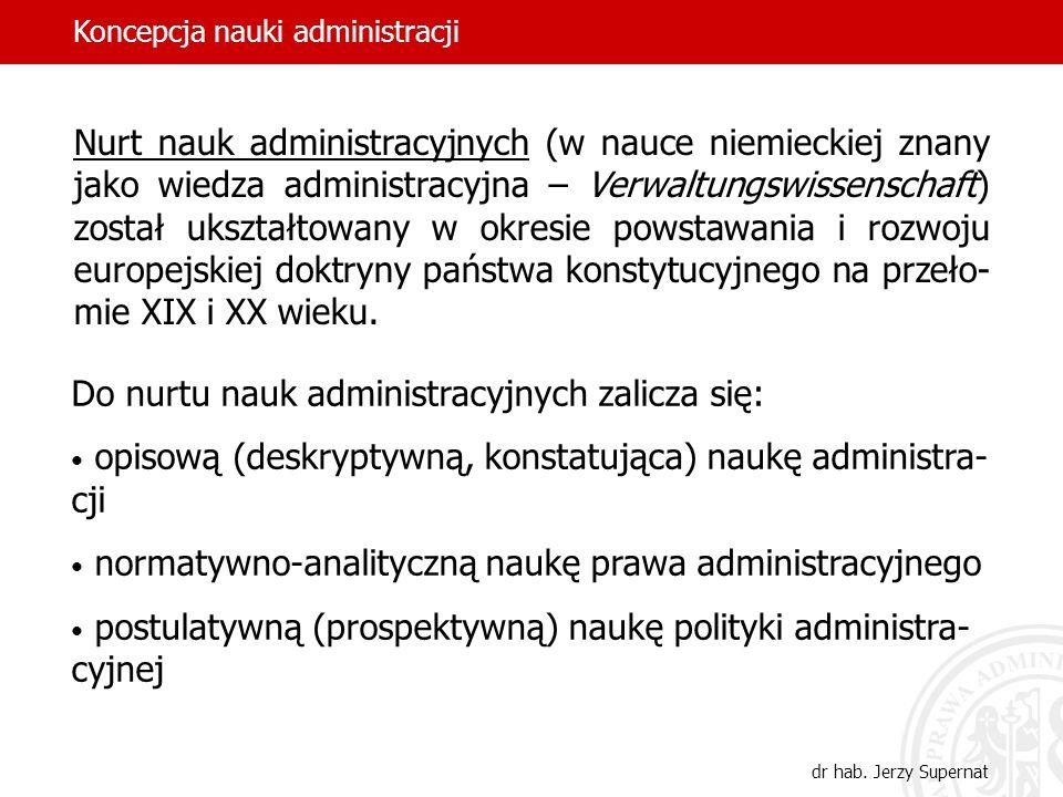 9 Nurt nauk administracyjnych (w nauce niemieckiej znany jako wiedza administracyjna – Verwaltungswissenschaft) został ukształtowany w okresie powstaw