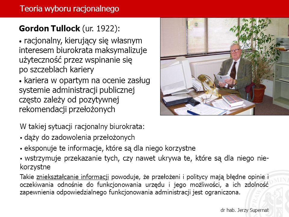 Teoria wyboru racjonalnego dr hab. Jerzy Supernat W takiej sytuacji racjonalny biurokrata: dąży do zadowolenia przełożonych eksponuje te informacje, k