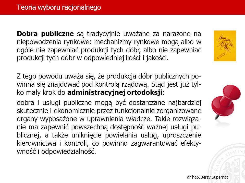 Teoria wyboru racjonalnego dr hab. Jerzy Supernat Dobra publiczne są tradycyjnie uważane za narażone na niepowodzenia rynkowe: mechanizmy rynkowe mogą