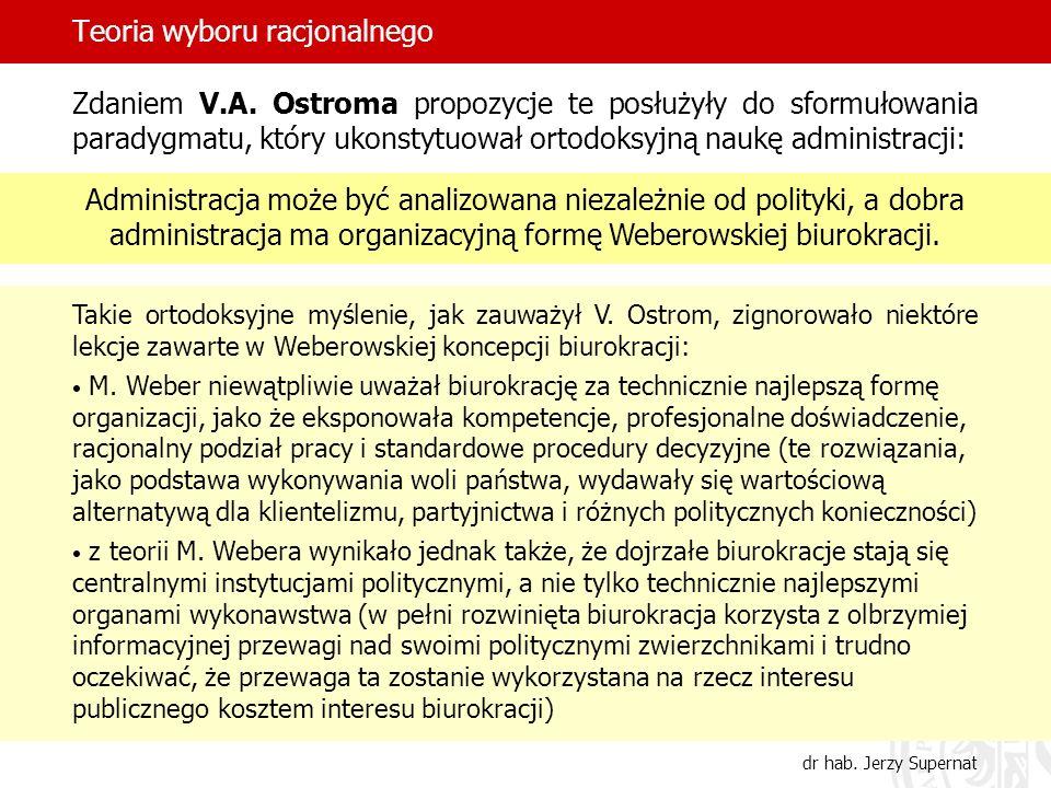 Teoria wyboru racjonalnego dr hab. Jerzy Supernat Zdaniem V.A. Ostroma propozycje te posłużyły do sformułowania paradygmatu, który ukonstytuował ortod