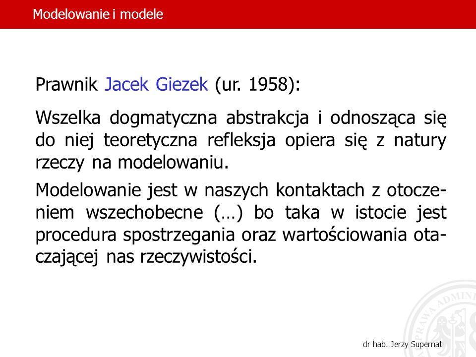 3 Ekonomista Wiesław Sadowski (ur. 1922): Model odzwierciedla interesujący nas fragment rzeczywistości z po- minięciem mniej istotnych elemen- tów tej