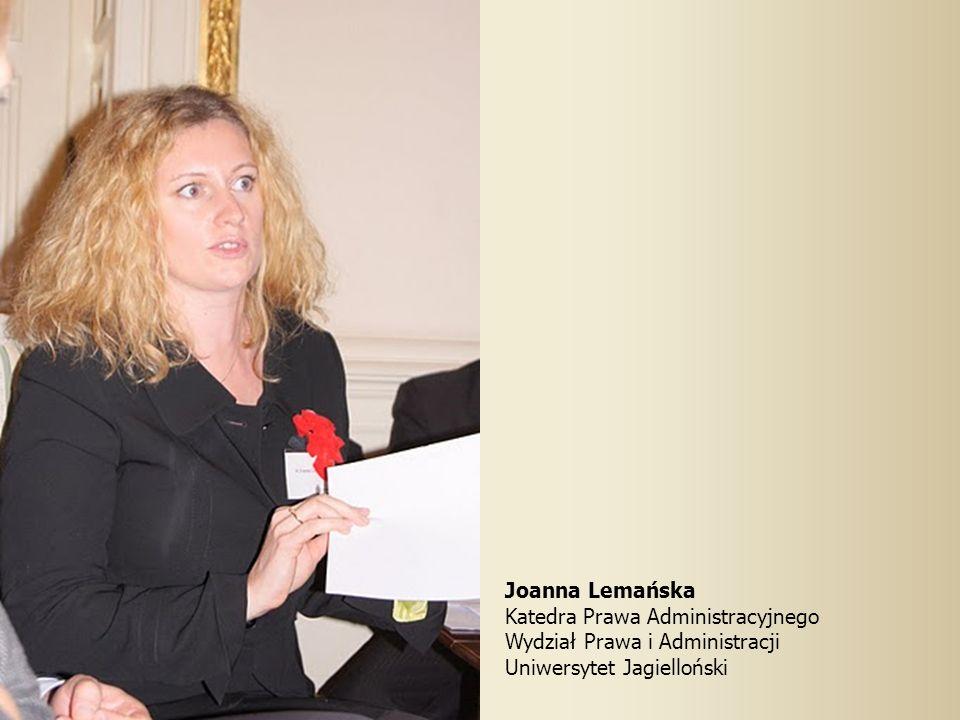 Joanna Lemańska Katedra Prawa Administracyjnego Wydział Prawa i Administracji Uniwersytet Jagielloński