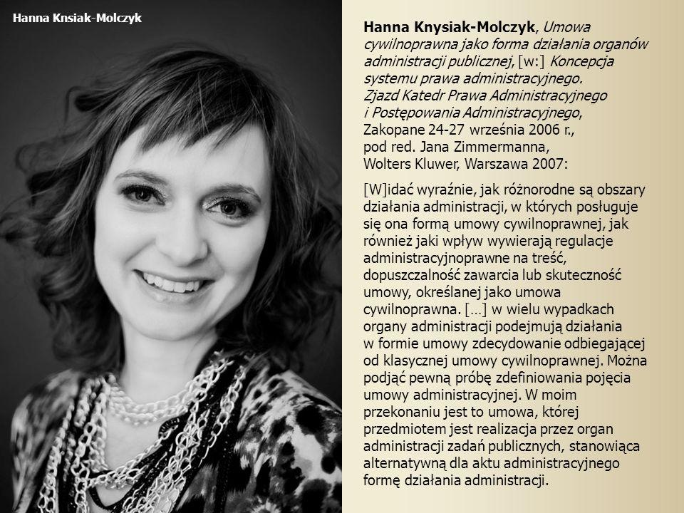 Hanna Knysiak-Molczyk, Umowa cywilnoprawna jako forma działania organów administracji publicznej, [w:] Koncepcja systemu prawa administracyjnego.