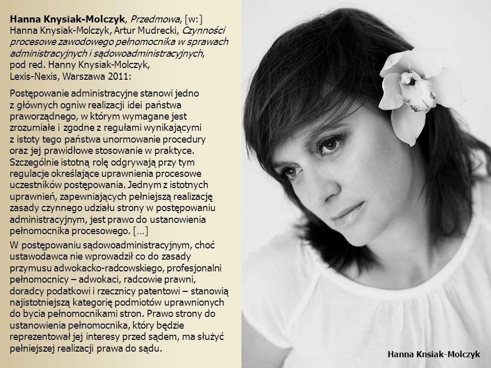 Hanna Knysiak-Molczyk, Przedmowa, [w:] Hanna Knysiak-Molczyk, Artur Mudrecki, Czynności procesowe zawodowego pełnomocnika w sprawach administracyjnych i sądowoadministracyjnych, pod red.