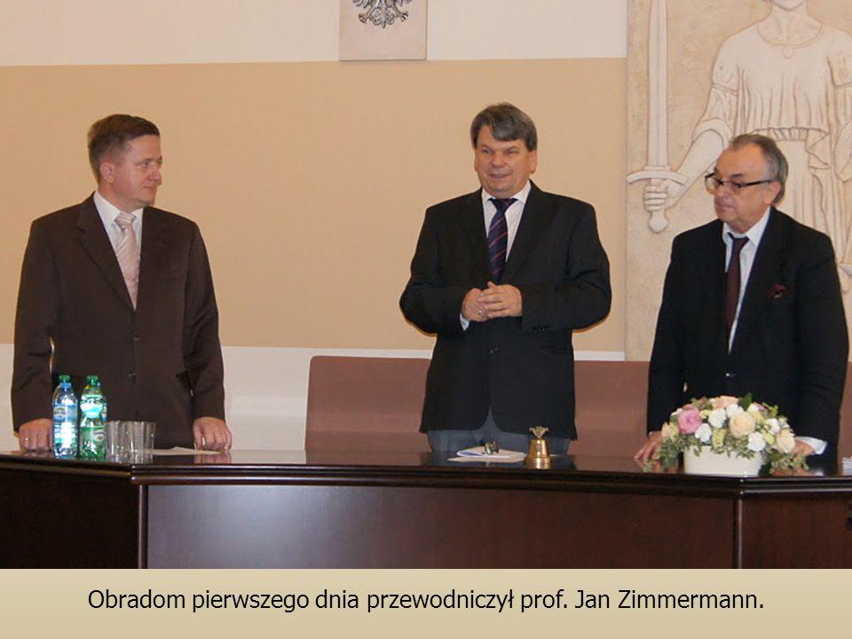 Obradom pierwszego dnia przewodniczył prof. Jan Zimmermann.