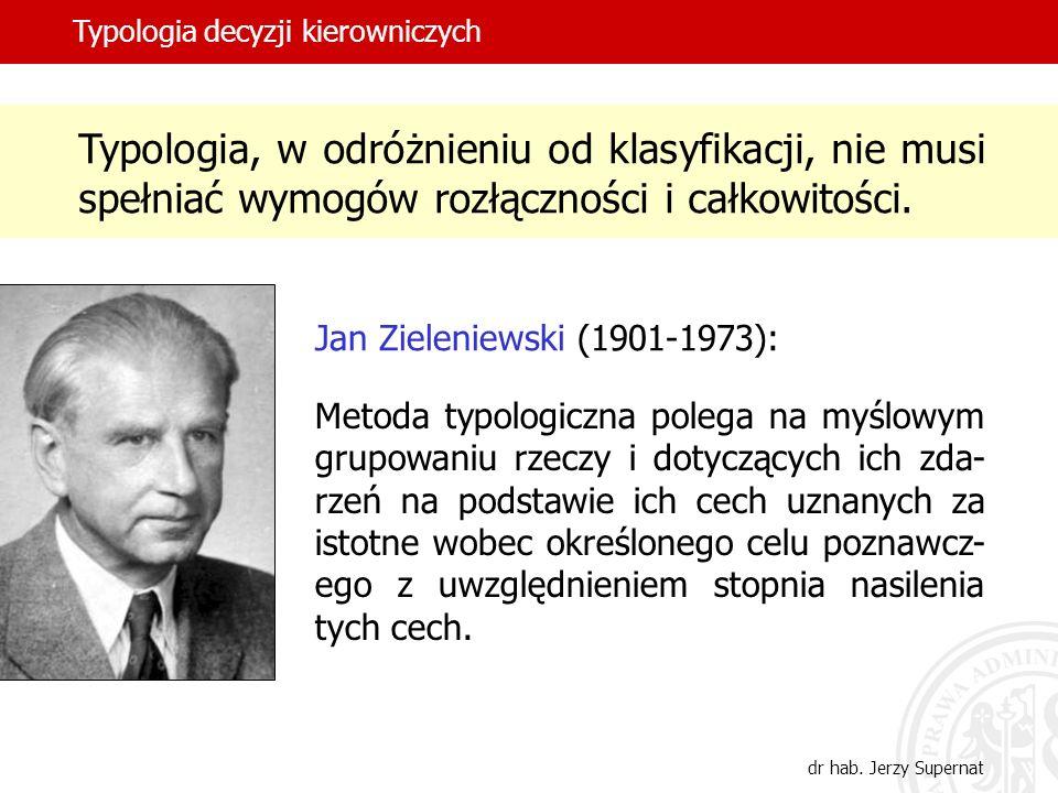 24 Jerzy Wróblewski: decyzja musi posiadać określone determinanty formalne, co wynika z przyjętej w pań- stwie prawnym zasady, że decyzja musi się opierać na prawie.