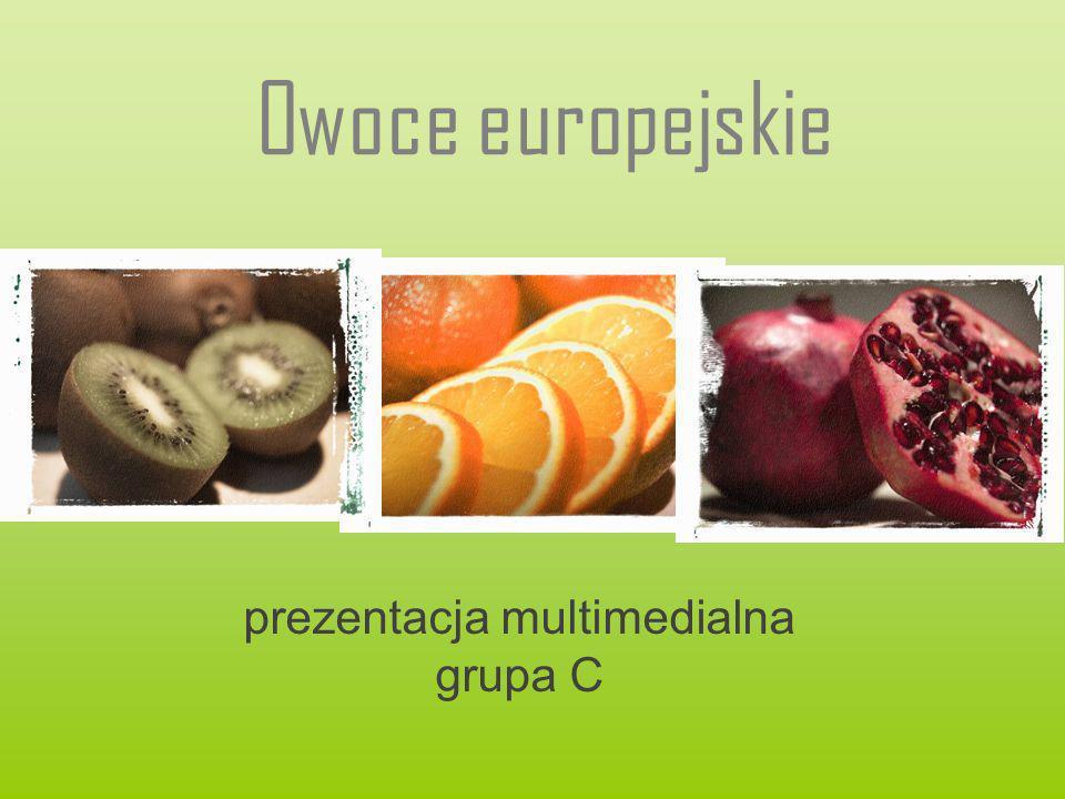Owoce europejskie prezentacja multimedialna grupa C