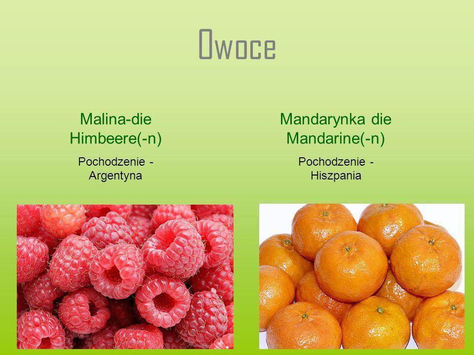 Owoce Malina-die Himbeere(-n) Pochodzenie - Argentyna Mandarynka die Mandarine(-n) Pochodzenie - Hiszpania