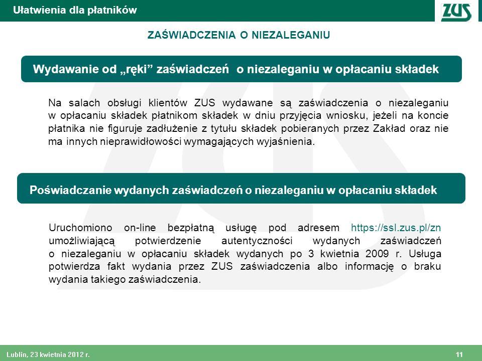11 Lublin, 23 kwietnia 2012 r. Uruchomiono on-line bezpłatną usługę pod adresem https://ssl.zus.pl/zn umożliwiającą potwierdzenie autentyczności wydan