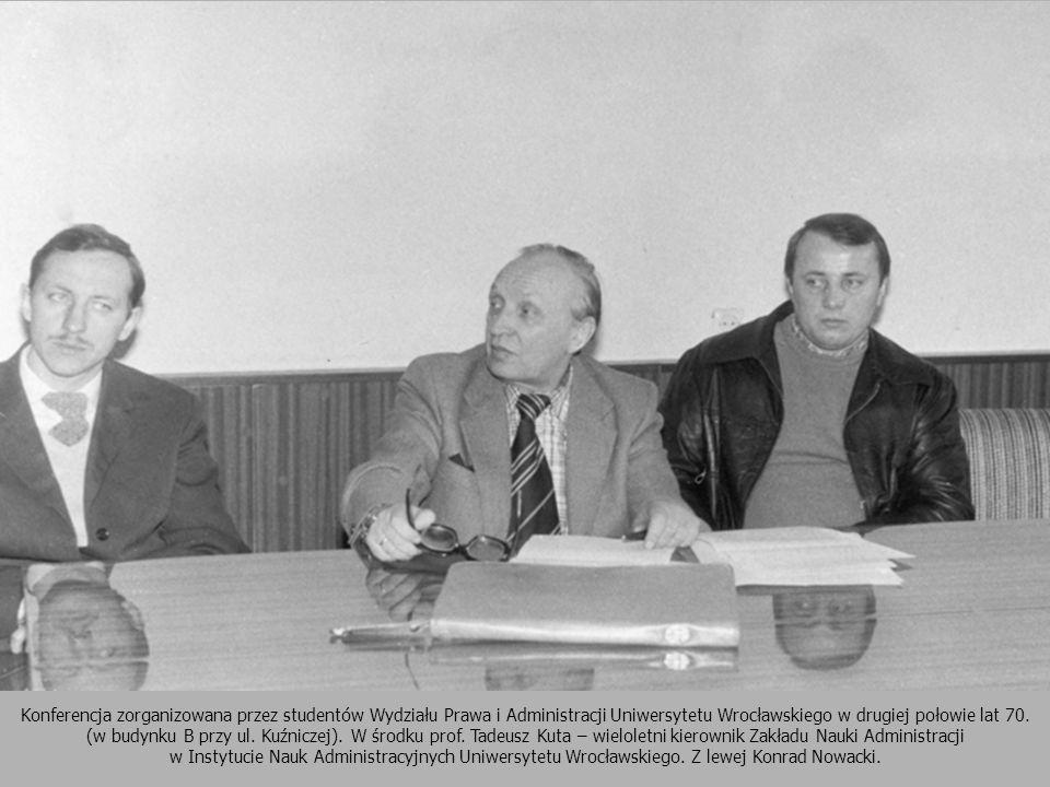 Konferencja zorganizowana przez studentów Wydziału Prawa i Administracji Uniwersytetu Wrocławskiego w drugiej połowie lat 70. (w budynku B przy ul. Ku