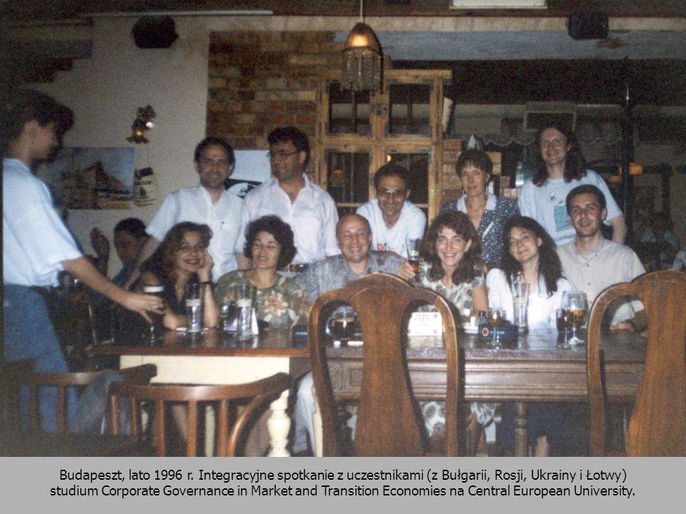 Budapeszt, lato 1996 r. Integracyjne spotkanie z uczestnikami (z Bułgarii, Rosji, Ukrainy i Łotwy) studium Corporate Governance in Market and Transiti