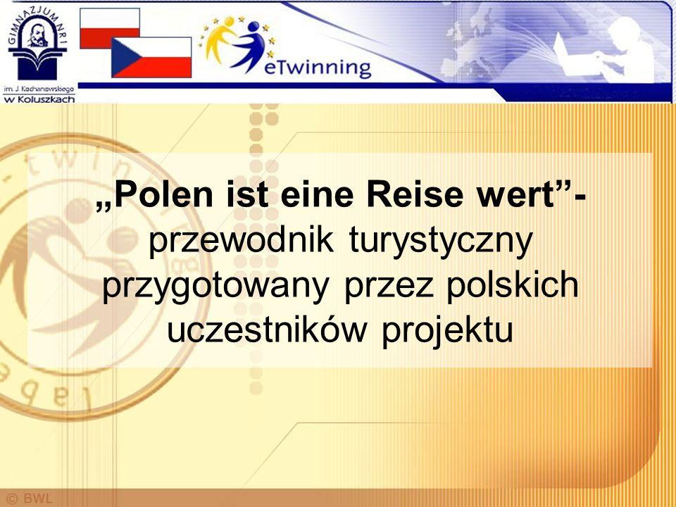 Polen ist eine Reise wert- przewodnik turystyczny przygotowany przez polskich uczestników projektu