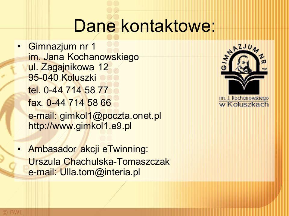 Dane kontaktowe: Gimnazjum nr 1 im. Jana Kochanowskiego ul. Zagajnikowa 12 95-040 Koluszki tel. 0-44 714 58 77 fax. 0-44 714 58 66 e-mail: gimkol1@poc