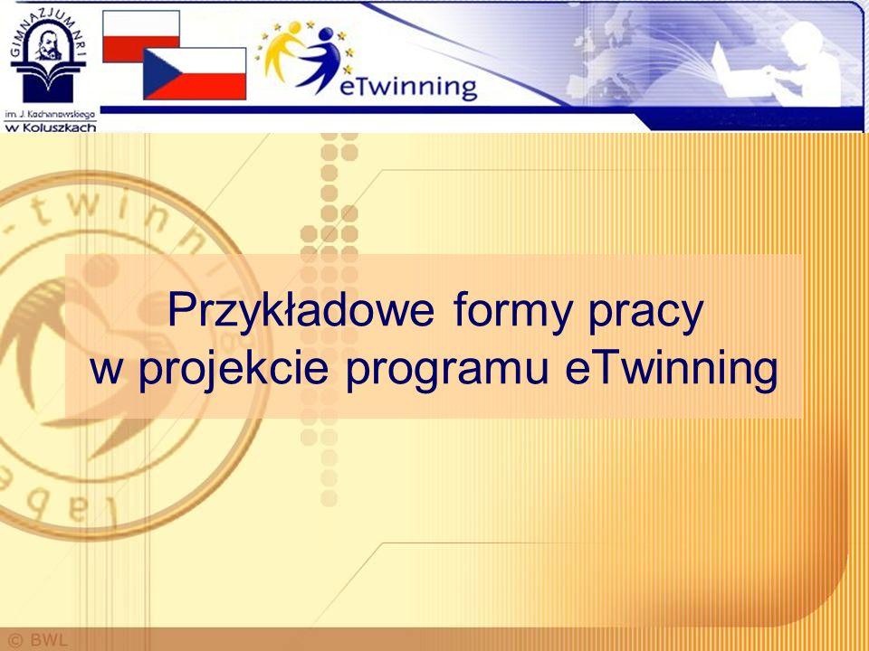 Przykładowe formy pracy w projekcie programu eTwinning