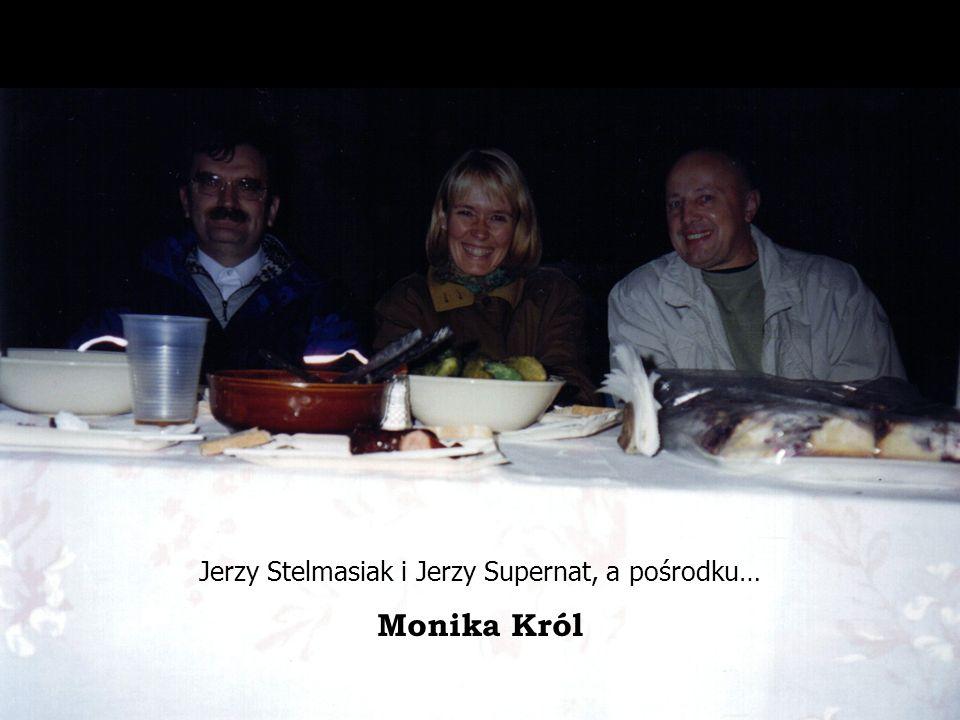 Jerzy Stelmasiak i Jerzy Supernat, a pośrodku… Monika Król