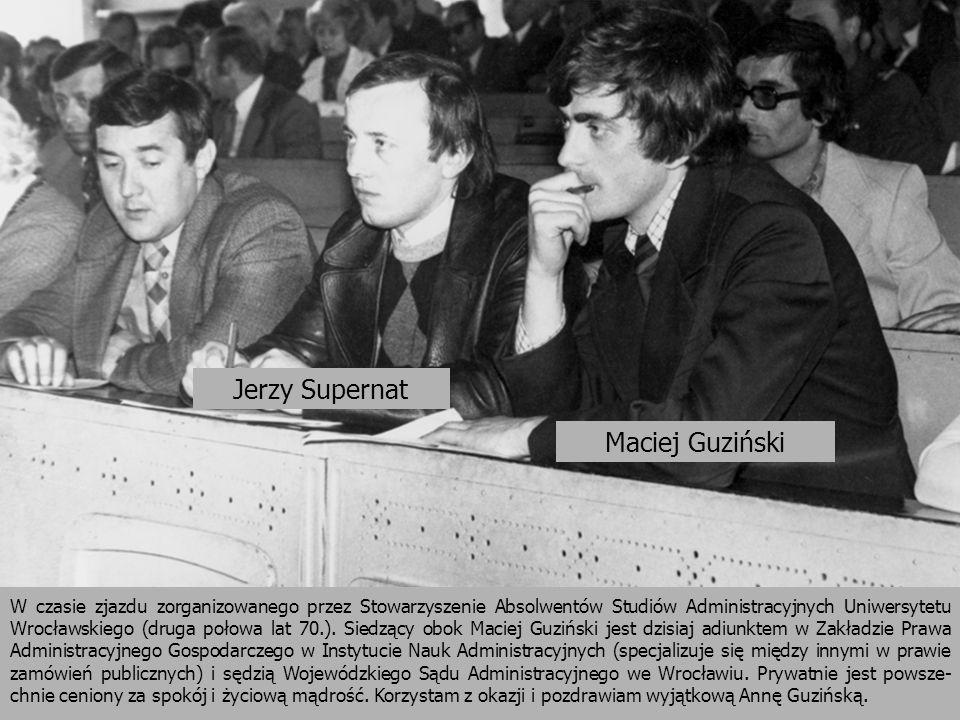 Jerzy Supernat Maciej Guziński W czasie zjazdu zorganizowanego przez Stowarzyszenie Absolwentów Studiów Administracyjnych Uniwersytetu Wrocławskiego (