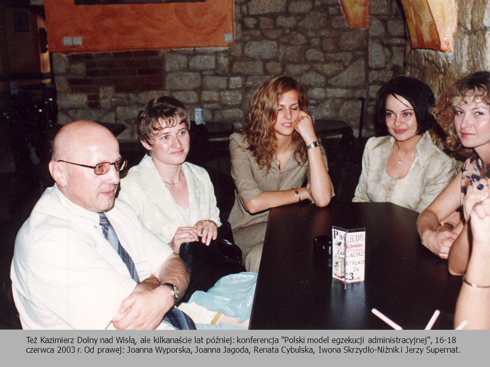 Też Kazimierz Dolny nad Wisłą, ale kilkanaście lat później: konferencja