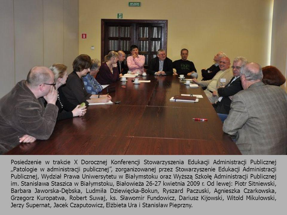 Posiedzenie w trakcie X Dorocznej Konferencji Stowarzyszenia Edukacji Administracji Publicznej Patologie w administracji publicznej, zorganizowanej pr