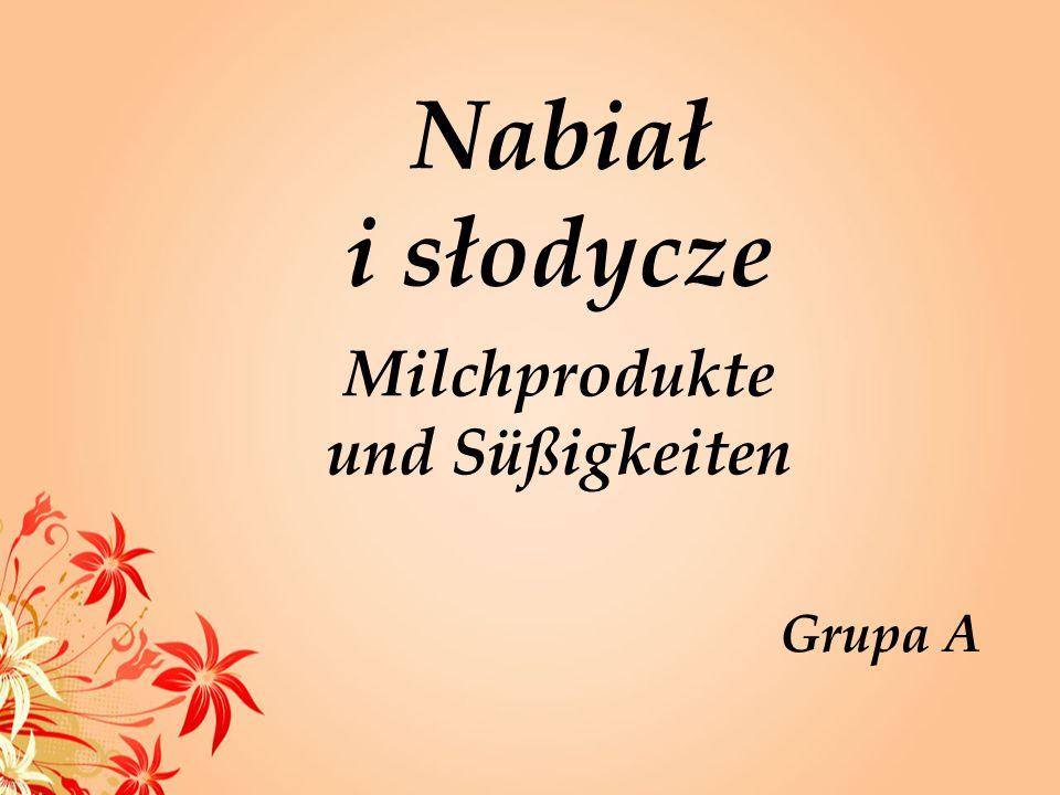 Nabiał i słodycze Milchprodukte und Süßigkeiten Grupa A