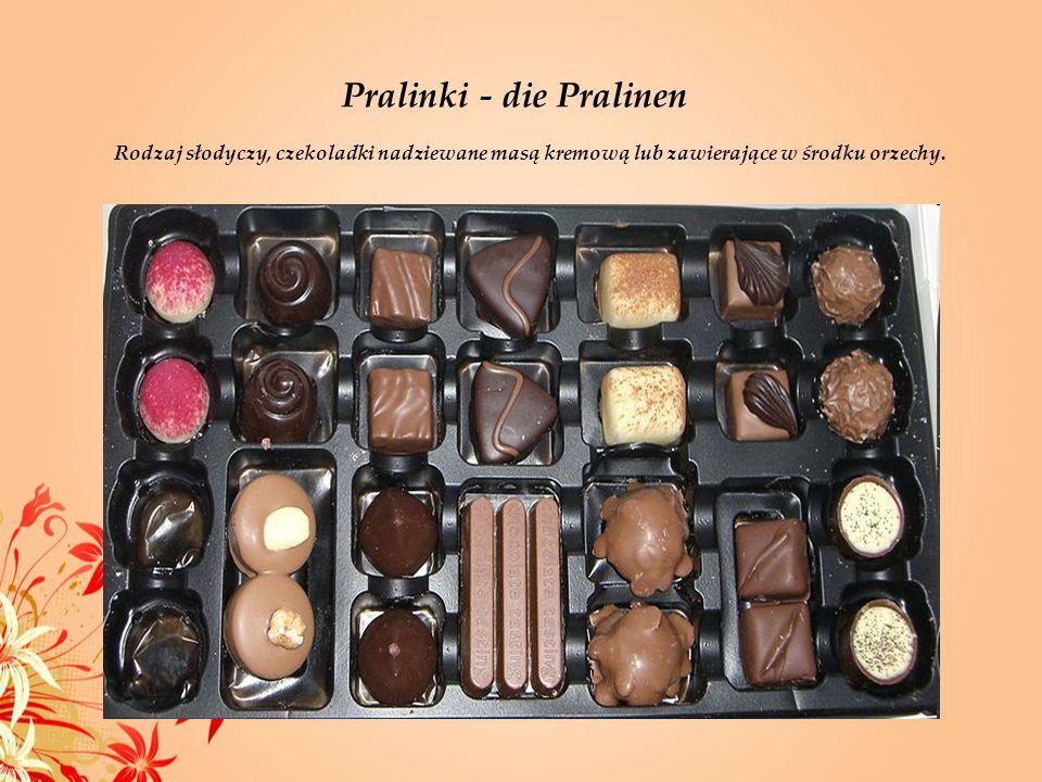 Pralinki - die Pralinen Rodzaj słodyczy, czekoladki nadziewane masą kremową lub zawierające w środku orzechy.