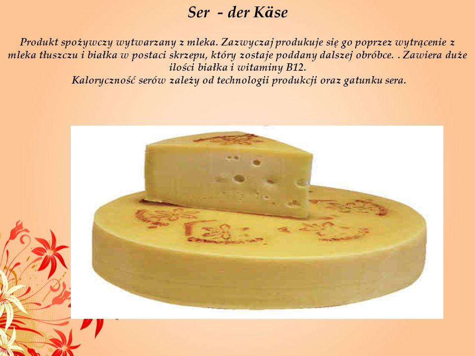 Ser - der K ä se Produkt spożywczy wytwarzany z mleka. Zazwyczaj produkuje się go poprzez wytrącenie z mleka tłuszczu i białka w postaci skrzepu, któr