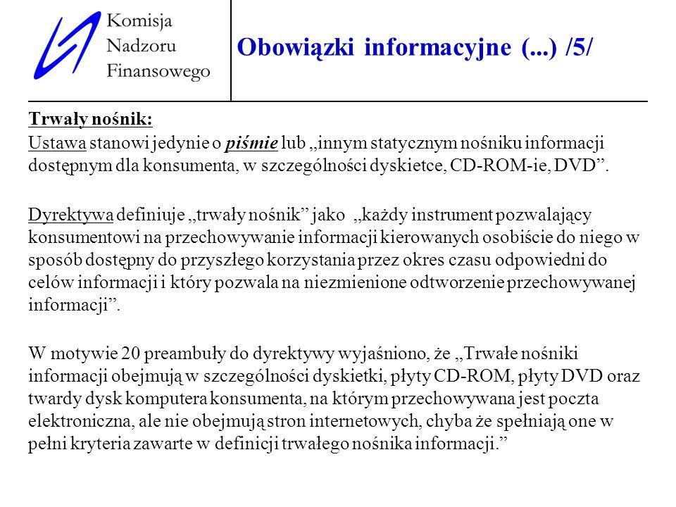 10 Obowiązki informacyjne (...) /5/ Trwały nośnik: Ustawa stanowi jedynie o piśmie lub innym statycznym nośniku informacji dostępnym dla konsumenta, w