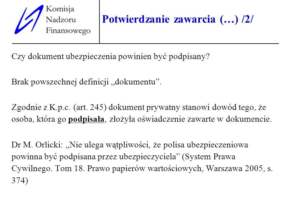 12 Potwierdzanie zawarcia (…) /2/ Czy dokument ubezpieczenia powinien być podpisany? Brak powszechnej definicji dokumentu. Zgodnie z K.p.c. (art. 245)