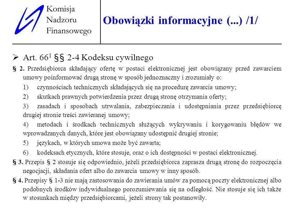 6 Obowiązki informacyjne (...) /1/ Art. 66 1 §§ 2-4 Kodeksu cywilnego § 2. Przedsiębiorca składający ofertę w postaci elektronicznej jest obowiązany p