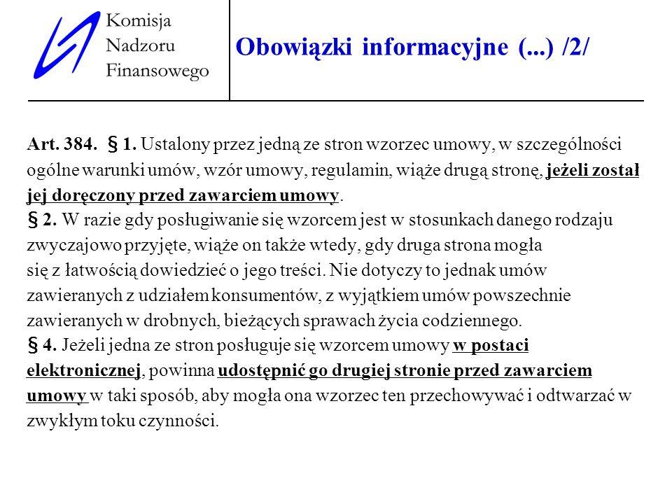 7 Obowiązki informacyjne (...) /2/ Art. 384. § 1. Ustalony przez jedną ze stron wzorzec umowy, w szczególności ogólne warunki umów, wzór umowy, regula