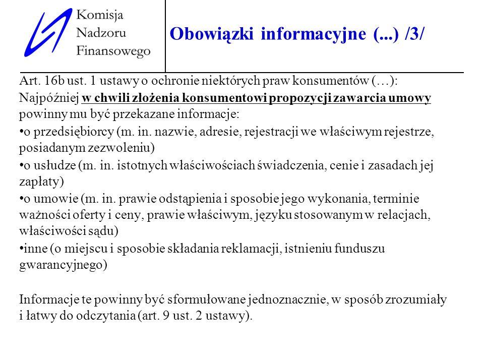 8 Obowiązki informacyjne (...) /3/ Art. 16b ust. 1 ustawy o ochronie niektórych praw konsumentów (…): Najpóźniej w chwili złożenia konsumentowi propoz