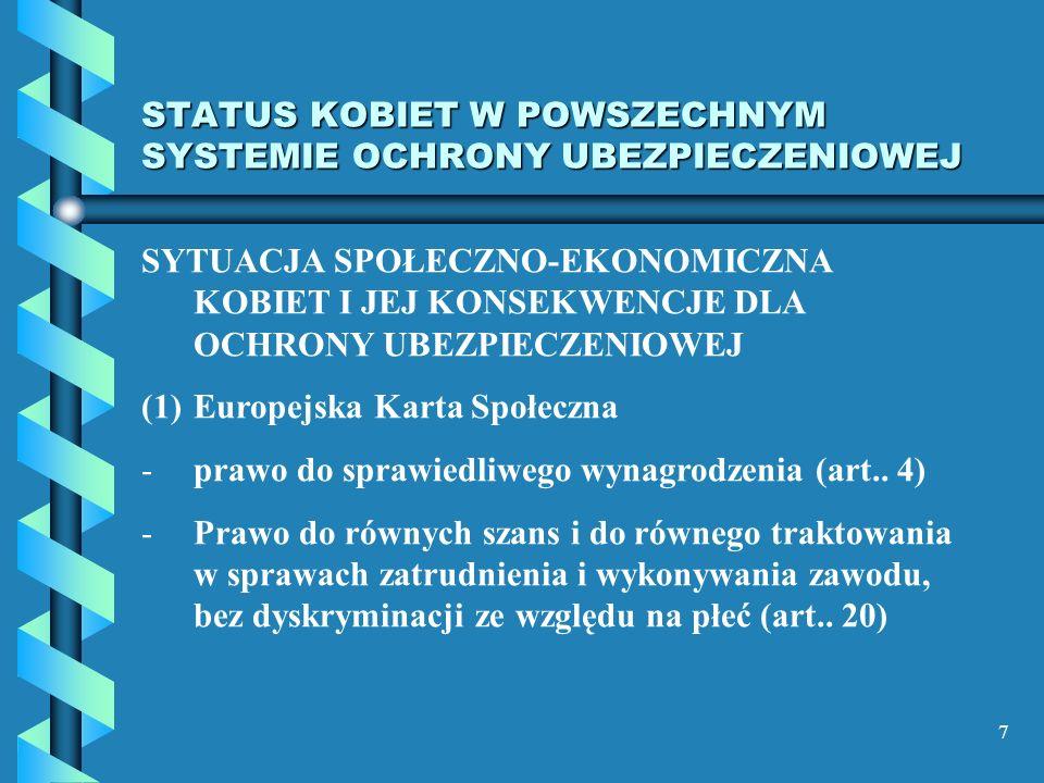 7 STATUS KOBIET W POWSZECHNYM SYSTEMIE OCHRONY UBEZPIECZENIOWEJ SYTUACJA SPOŁECZNO-EKONOMICZNA KOBIET I JEJ KONSEKWENCJE DLA OCHRONY UBEZPIECZENIOWEJ