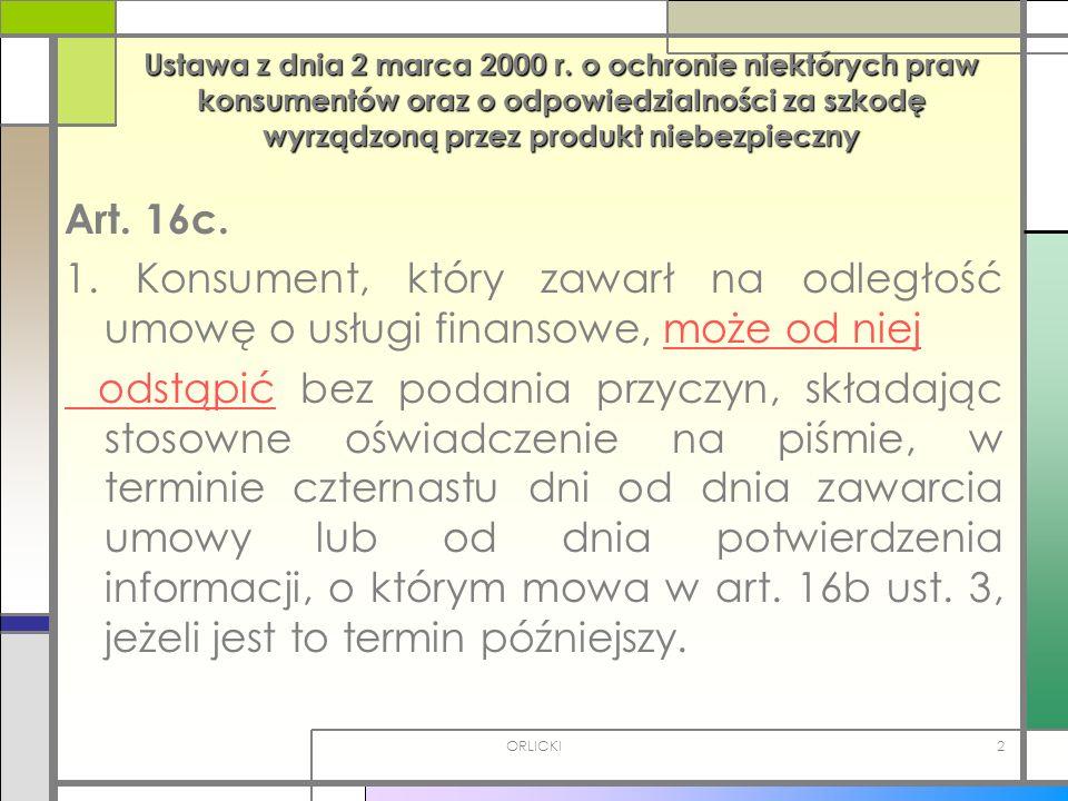 ORLICKI2 Ustawa z dnia 2 marca 2000 r. o ochronie niektórych praw konsumentów oraz o odpowiedzialności za szkodę wyrządzoną przez produkt niebezpieczn