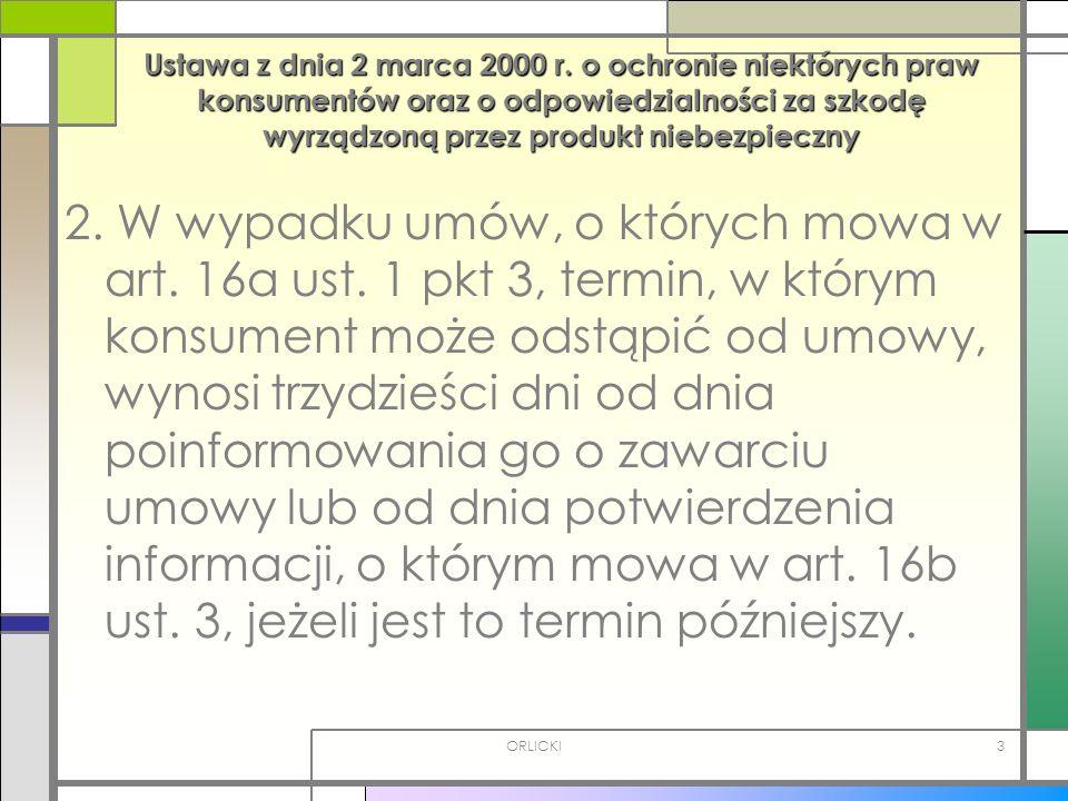 ORLICKI3 Ustawa z dnia 2 marca 2000 r. o ochronie niektórych praw konsumentów oraz o odpowiedzialności za szkodę wyrządzoną przez produkt niebezpieczn