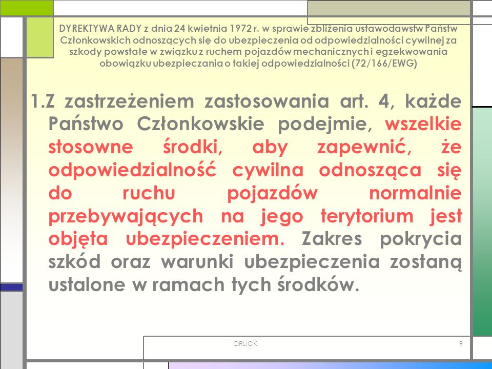 ORLICKI9 DYREKTYWA RADY z dnia 24 kwietnia 1972 r. w sprawie zbliżenia ustawodawstw Państw Członkowskich odnoszących się do ubezpieczenia od odpowiedz