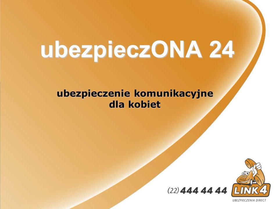 UbezpieczONA 24 Od 1 marca 2006 roku każda kobieta kupująca polisę ubezpieczenia komunikacyjnego w Link4 otrzymuje 7% zniżki na OC oraz OC i AC.