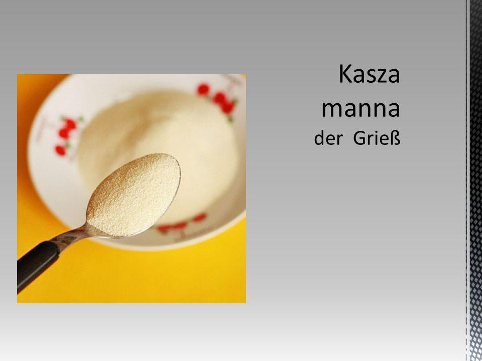 Kasza gryczana - kasza wytwarzana z gryki.W Polsce z gryki produkuje się także kaszę krakowską.
