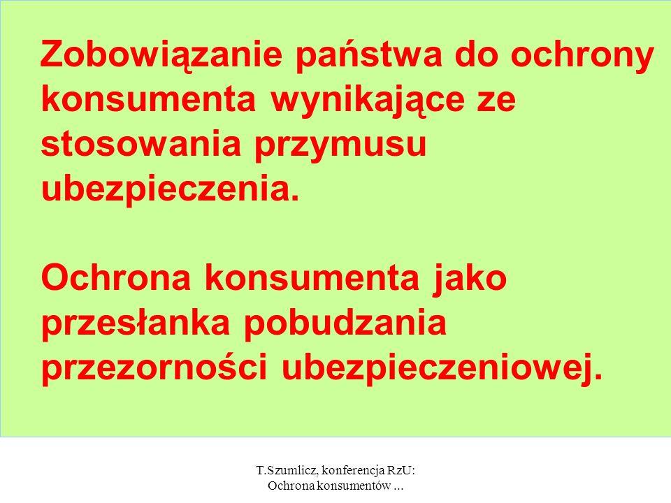 T.Szumlicz, konferencja RzU: Ochrona konsumentów... Znaczenie dla konsumenta rynku ubezpieczeń prywatnych = problem zaufania do firm ubezpieczeniowych