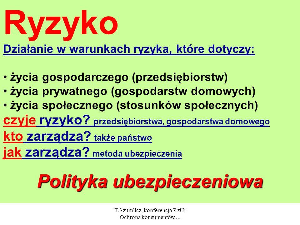 T.Szumlicz, konferencja RzU: Ochrona konsumentów... prof. dr hab. Tadeusz Szumlicz Katedra Ubezpieczenia Społecznego SGH Polityka ubezpieczeniowa a oc
