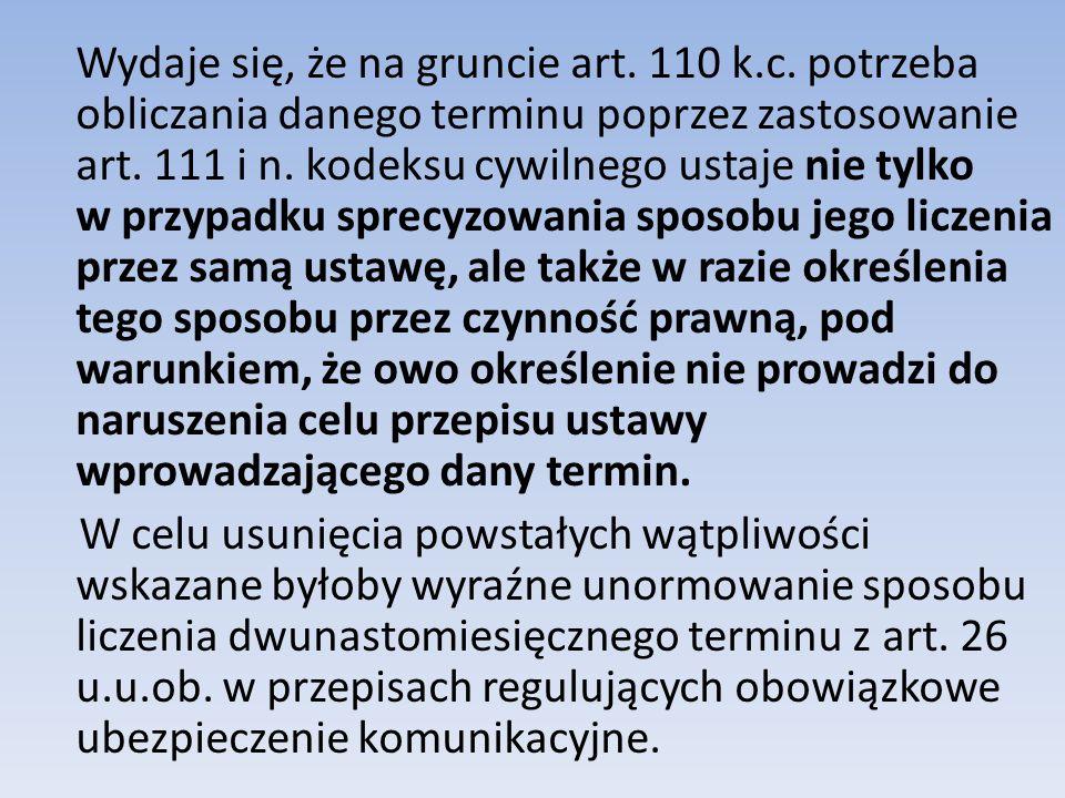 Wydaje się, że na gruncie art.110 k.c.