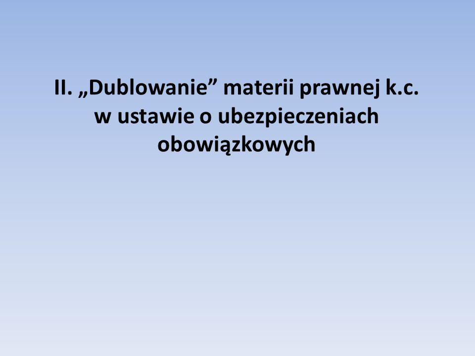 II. Dublowanie materii prawnej k.c. w ustawie o ubezpieczeniach obowiązkowych