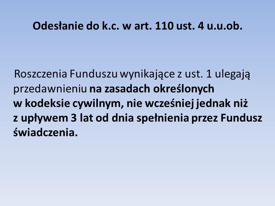 Odesłanie do k.c.w art. 110 ust. 4 u.u.ob. Roszczenia Funduszu wynikające z ust.