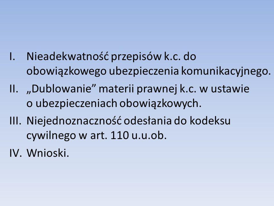 I.Nieadekwatność przepisów k.c.do obowiązkowego ubezpieczenia komunikacyjnego.