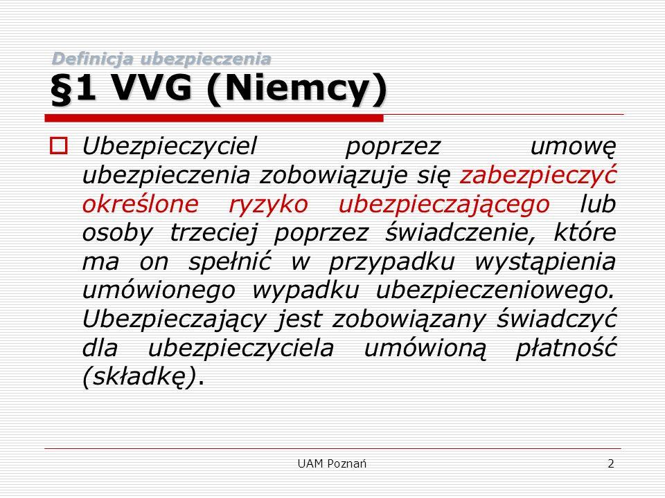 UAM Poznań3 Edwin Deutsch (Das neue Versicherungsvertragsrecht 2008) Świadczeniem głównym ubezpieczyciela jest zapewnienie pokrycia ubezpieczeniowego.