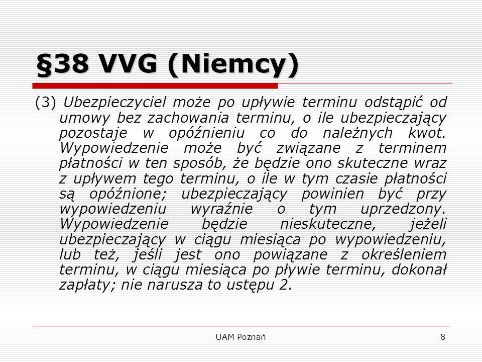 UAM Poznań9 Prewencja §82 VVG(Niemcy) Prewencja §82 VVG (Niemcy) (1)W razie zajścia wypadku ubezpieczeniowego ubezpieczający ma obowiązek wedle swoich możliwości dbać o zapobieżenie i zmniejszenie rozmiarów szkody.