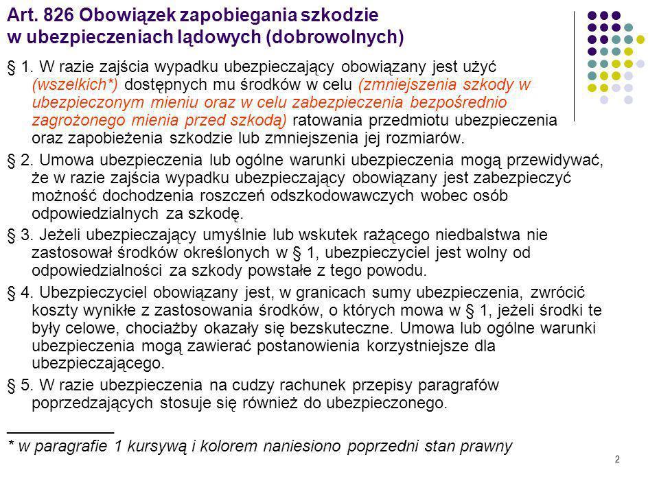 2 Art. 826 Obowiązek zapobiegania szkodzie w ubezpieczeniach lądowych (dobrowolnych) § 1.