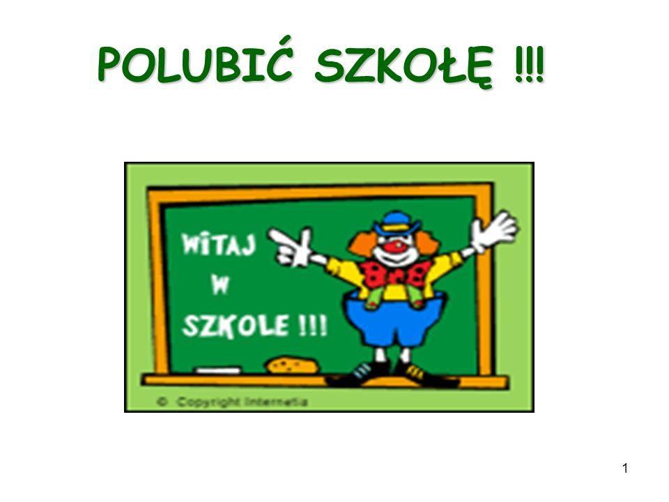 1 POLUBIĆ SZKOŁĘ !!!