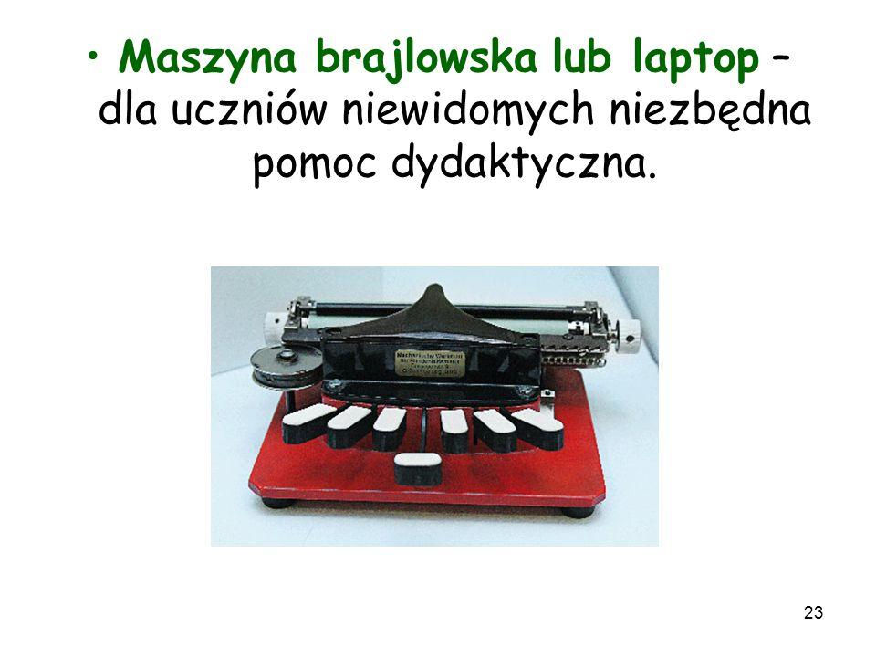 23 Maszyna brajlowska lub laptop – dla uczniów niewidomych niezbędna pomoc dydaktyczna.