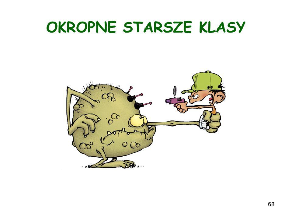 68 OKROPNE STARSZE KLASY