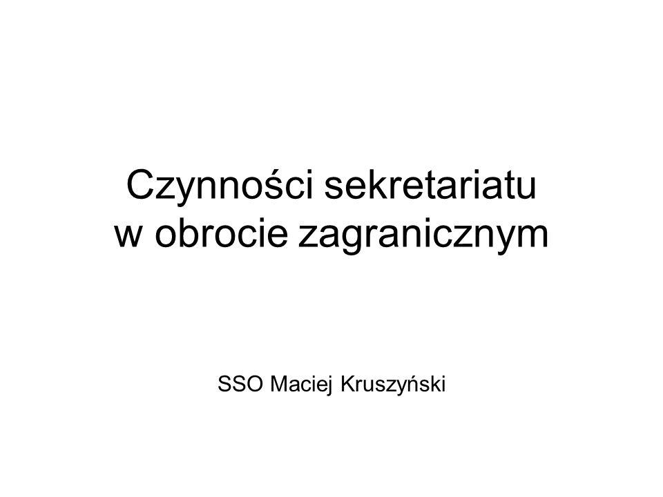 Czynności sekretariatu w obrocie zagranicznym SSO Maciej Kruszyński
